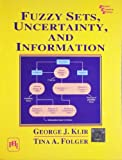 Fuzzy Sets, Uncertainty, And Information - KLIR GEORGE J, FOLGER TINA A.