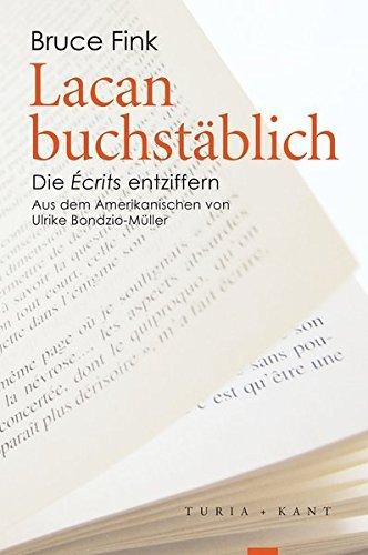 Lacan buchstäblich: Die Écrits entziffern by Bruce Fink (2016-01-18)