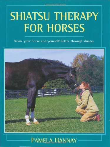 Shiatsu Therapy for Horses: Know Your Horse and Yourself Better Through Shiatsu (Know Yourself and Your Horse Better Through Shiatsu) by Pamela Hannay (2002-07-31)