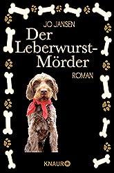Der Leberwurst-Mörder: Roman