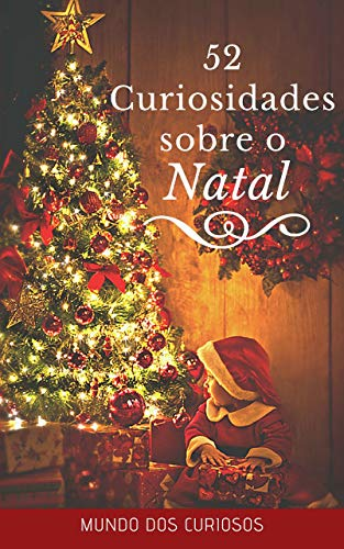 52 Curiosidades Sobre o Natal (Portuguese Edition) por Editora Mundo dos Curiosos