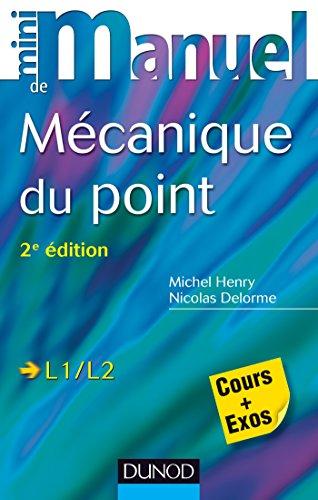 Mini manuel de Mécanique du point : Cours + exos par Michel Henry