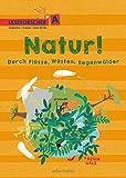 Natur! Durch Flüsse, Wüsten, Regenwälder: Leseforscher ABC - Kathrin Köller
