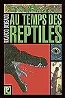 Au temps des reptiles par Hill