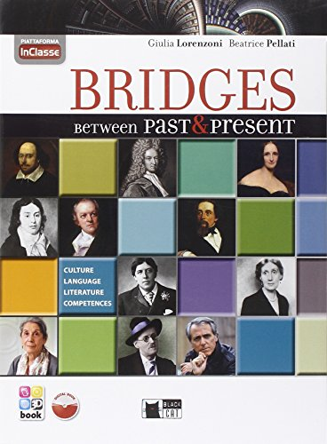 Bridges between past & present. Con In classe. Per le Scuole superiori. Con CD-ROM. Con e-book. Con espansione online