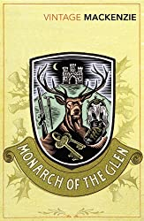 The Monarch of the Glen (Vintage Classics) by Compton Mackenzie (2009-02-05)