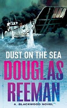 Dust On The Sea (Blackwood Family Book 4) by [Reeman, Douglas]