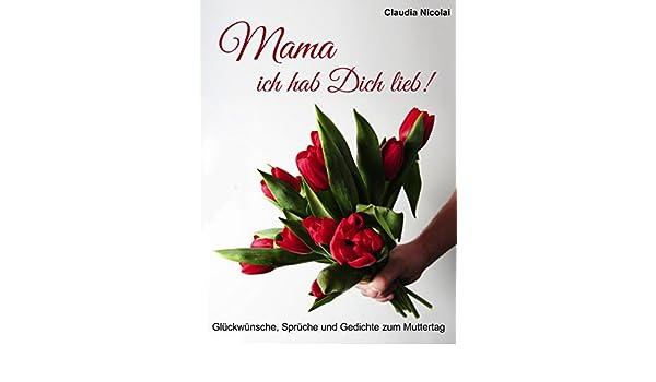Mama Ich Hab Dich Lieb Glückwünsche Sprüche Und Gedichte