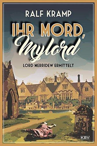 Image of Ihr Mord, Mylord: Lord Merridew ermittelt (KBV-Krimi)
