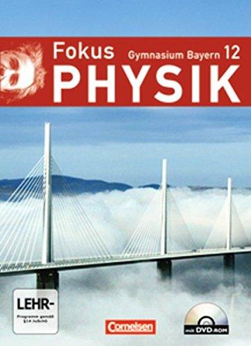 Fokus Physik - Oberstufe - Gymnasium Bayern / 12. Jahrgangsstufe - Schülerbuch mit DVD-ROM,