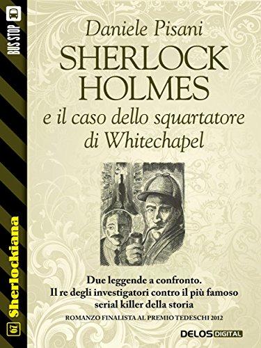 Sherlock Holmes e il caso dello squartatore di Whitechapel (Sherlockiana)