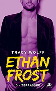 Ethan Frost, tome 3 : Terrassée par Tracy Wolff