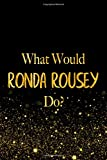 Best Ronda de Rouseys - What Would Ronda Rousey Do?: Black and Gold Review