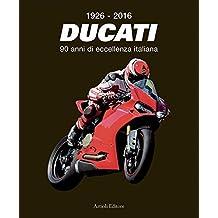 1926-2016 - Ducati - 90 anni di eccellenza italiana