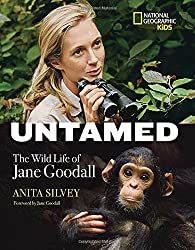 Untamed: The Wild Life of Jane Goodall by Anita Silvey (2015-06-09)