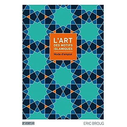 L'art des motifs islamiques : mode d'emploi