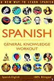 SPANISH - GENERAL KNOWLEDGE WORKOUT #5: A new way to learn Spanish (English Edition)