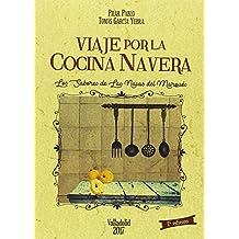 Viaje por la cocina navera: Los sabores de Las Navas del Marqués