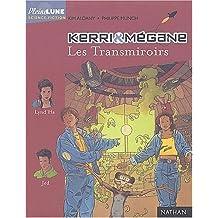 Kerri et Mégane : Les Transmiroirs