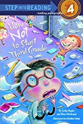 How Not to Start Third Grade (Step Into Reading - Level 4 - Quality)