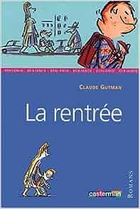 Amazon.fr - La rentrée - Claude Gutman, Serge Bloch - Livres