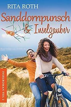 Sanddornpunsch & Inselzauber: Ein Norderney-Liebesroman (Insel-Roman 2) (German Edition) by [Roth, Rita]
