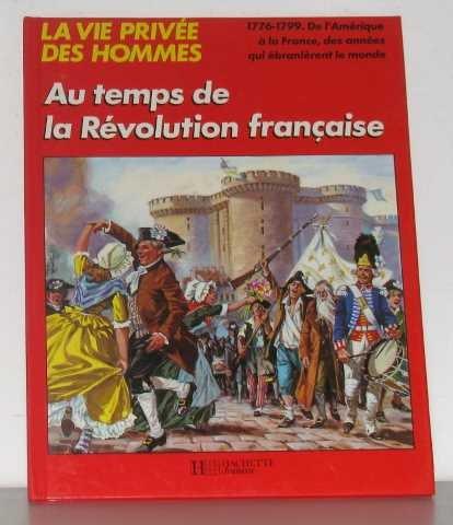 la-vie-privee-des-hommes-tome-27-au-temps-de-la-revolution-francaise