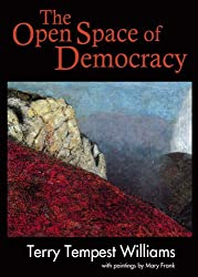 The Open Space of Democracy by Terry Tempest Williams (2004-08-30)