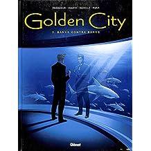 Golden city 2 banks contra banks