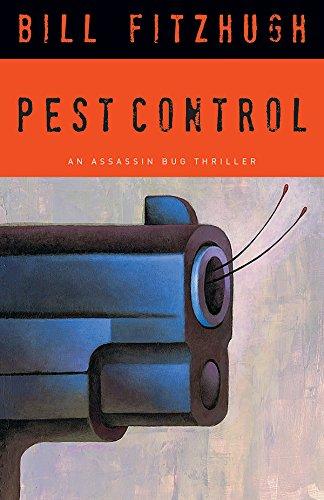 Pest Control: An Assassin Bug Thriller (Assassin Bug Thrillers) (Bug Control)