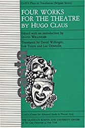Four Works for the Theatre by Hugo Claus (2004-09-30)