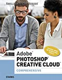 Adobe® Photoshop® Creative Cloud: Comprehensive (Stay Current with Adobe Creative Cloud)
