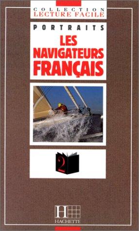 Lecture Facile - Portraits - Level 2: Les Navigateurs Francais De Eric Tabarly a Florence Arthaud par Florence Ferrier