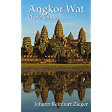 Angkor Wat: A New Photo Guide to the Temples (English Edition)