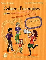 Cahier d'exercices pour communiquer en toute sérénité