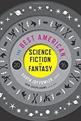 The Best American Science Fiction and Fantasy 2016 (2016-10-04)