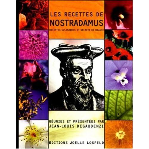 Les recettes de Nostradamus : recettes culinaires et secrets de beauté
