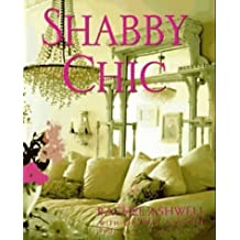 Shabby Chic by Ashwell, Rachel (1997) Hardcover