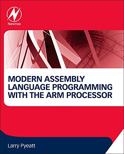 Modern Assembly Language Programming with the ARM Processor por Larry Pyeatt