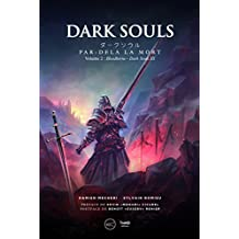 Dark Souls. Par-delà la mort: Volume 2- Bloodborne et Dark Souls III (RPG)