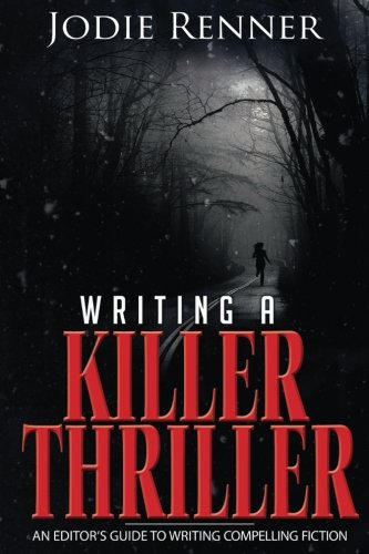 writing-a-killer-thriller-an-editors-guide-to-writing-compelling-fiction