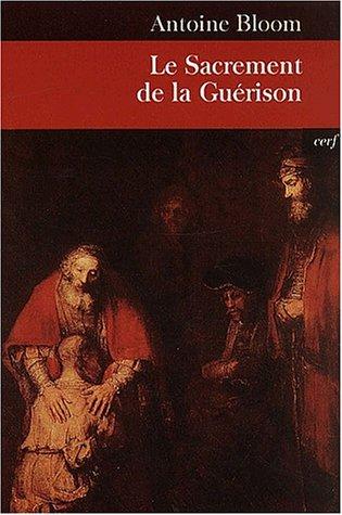 Le Sacrement de la Guérison par Antoine Bloom