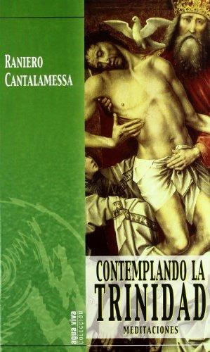 Contemplando la Trinidad: Meditaciones (Agua Viva) por Raniero Cantalamessa