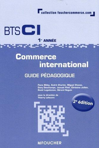 Commerce international 1re année BTS Guide pédagogique