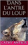 Lire le livre Dans l'antre loup (Les gratuit