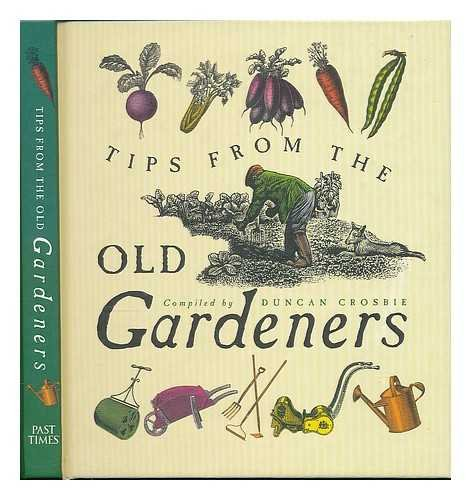 Tips from the old gardeners / Duncan Crosbie