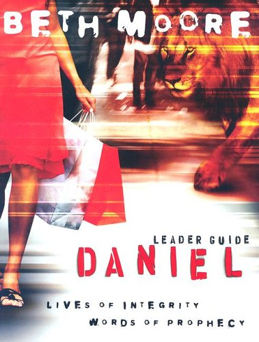 Daniel Leader Guide: Lives of Integrity, Words of Prophecy