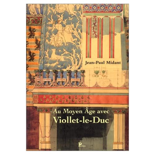 Viollet-le-Duc : The French Gothic revival