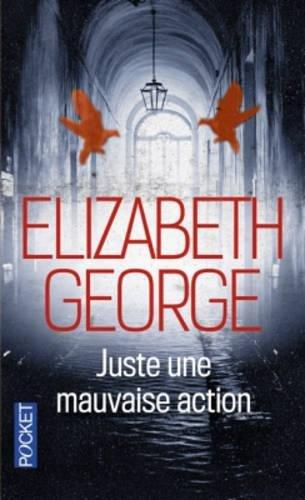 Juste Une Mauvaise Action par Elizabeth George