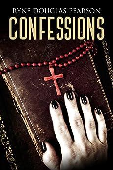 Confessions (English Edition) von [Pearson, Ryne Douglas]